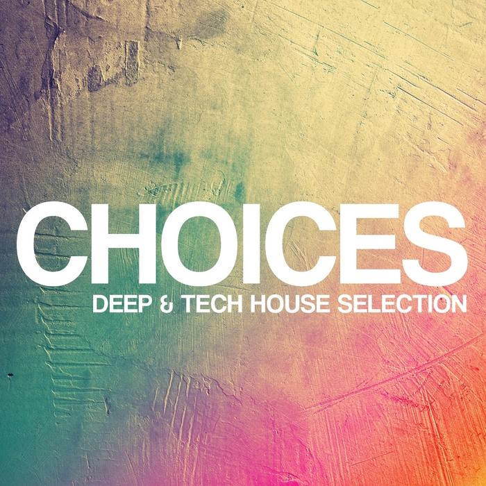 VARIOUS - Choices: Deep & Tech House Selection