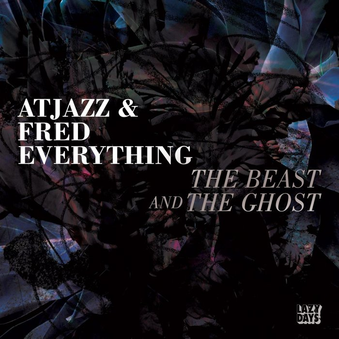 ATJAZZ/FRED EVERYTHING - The Beast & The Ghost