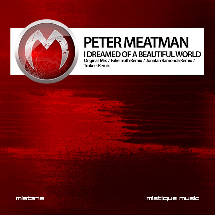 MEATMAN, Peter - I Dreamed Of A Beautiful World (remixes)