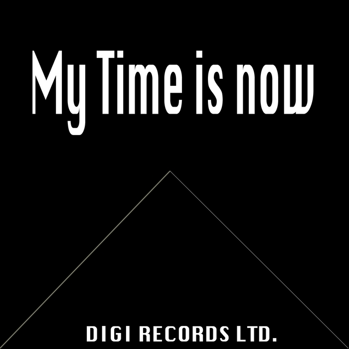 DIGI - My Time Is Now