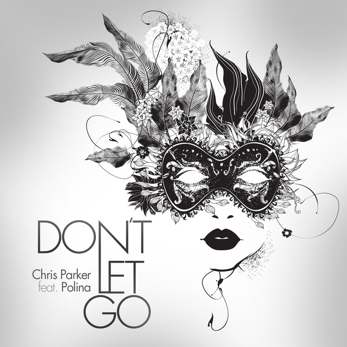 PARKER, Chris feat POLINA - Don't Let Go