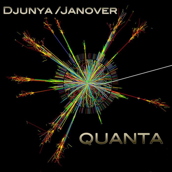 DJUNYA/JANOVER - Quanta