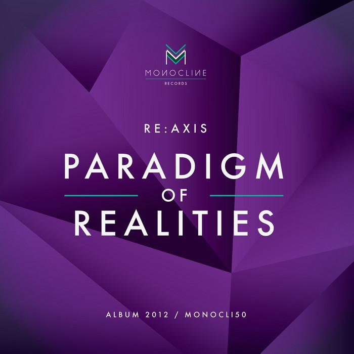 RE AXIS - Paradigm Of Realities