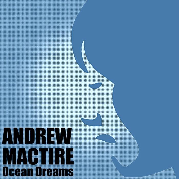 MACTIRE, Andrew - Ocean Dreams