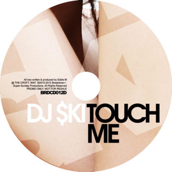 DJ SKI - Touch Me