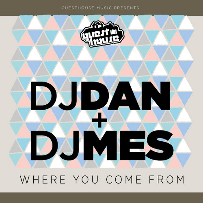 DJ DAN/DJ MES - Where You Come From