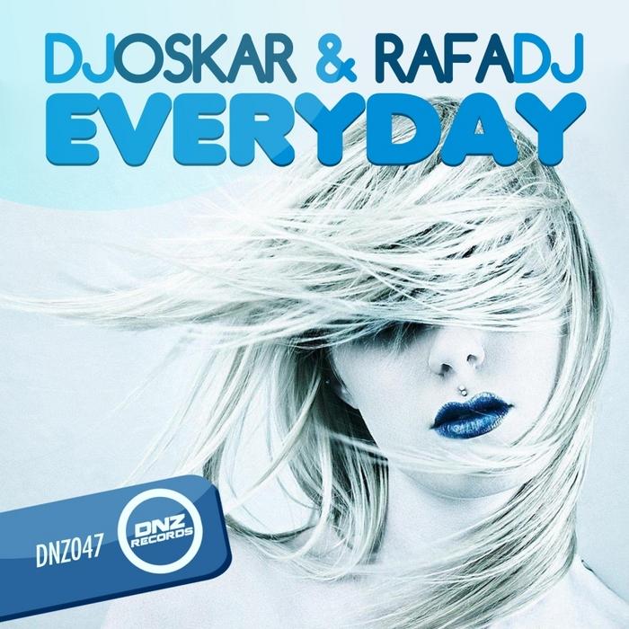 DJ OSKAR/RAFA DJ - Everyday