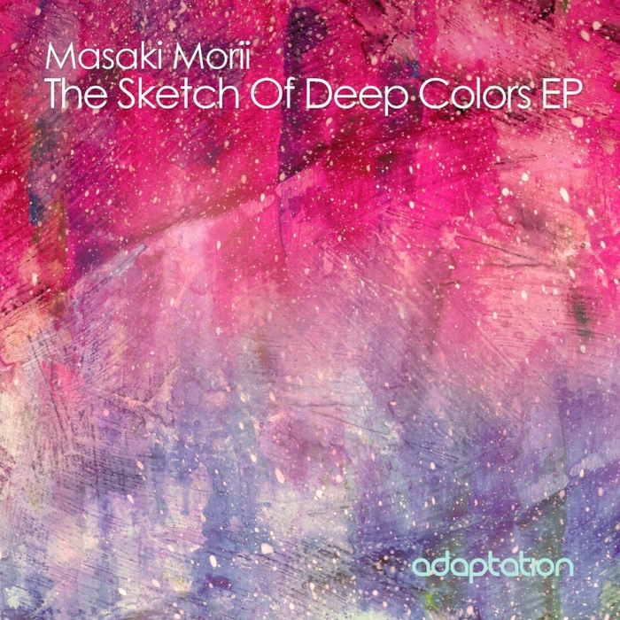 MORII, Masaki - The Sketch Of Deep Colors EP