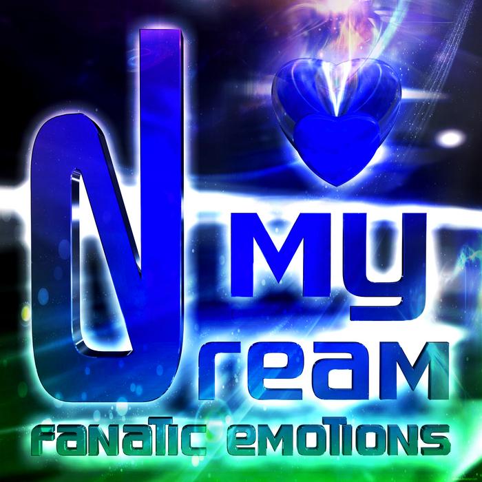 FANATIC EMOTIONS - My Dream