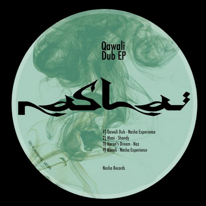 NASHA EXPERIENCE/SHANDY/NAZ/NASHA EXPERIENCE - Qawali Dub EP