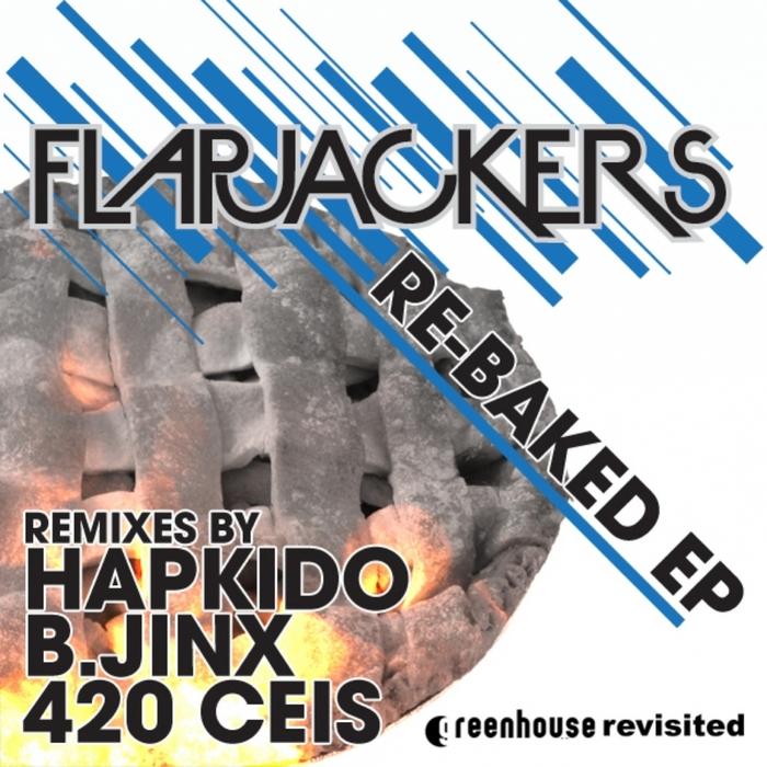 FLAPJACKERS - ReBaked EP