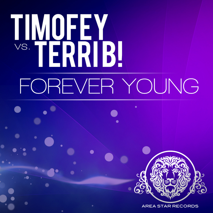 TIMOFEY vs TERRI B - Forever Young (remixes)