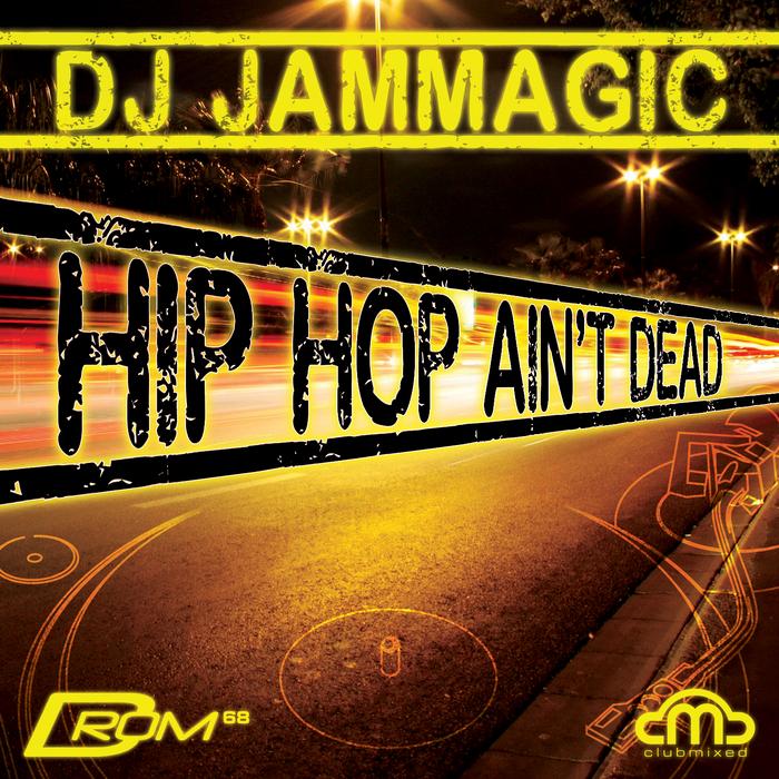 DJ JAMMAGIC/VARIOUS - Hip Hop Ain't Dead