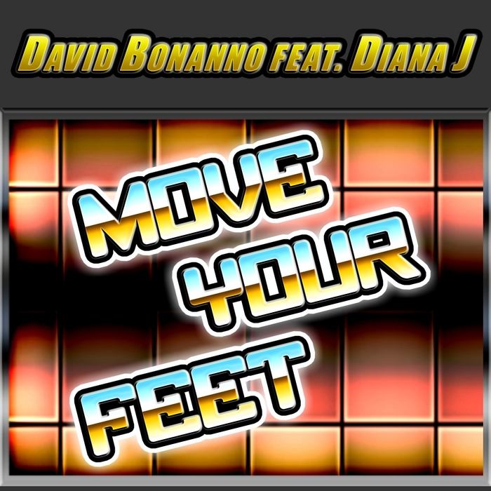 BONANNO, David feat DIANA J - Move Your Feet