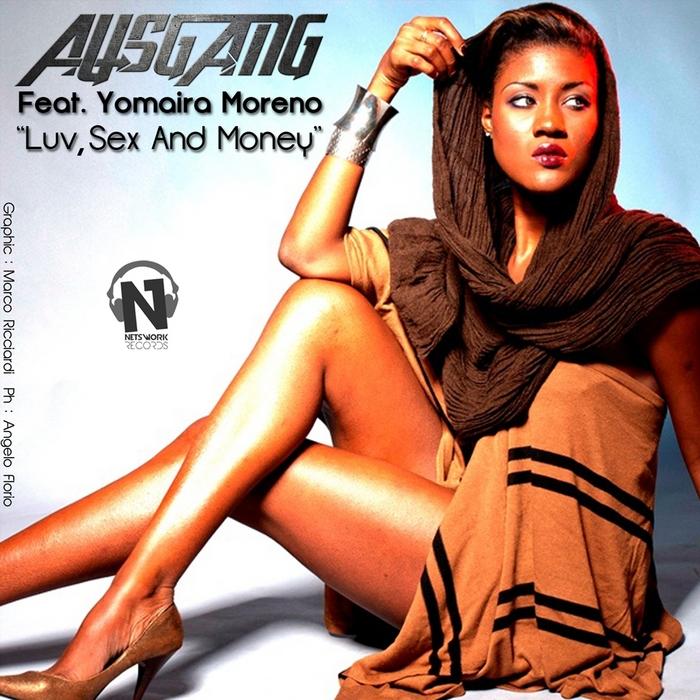 AUSGANG feat YOMAIRA MORENO - Luv Sex & Money (remixes)