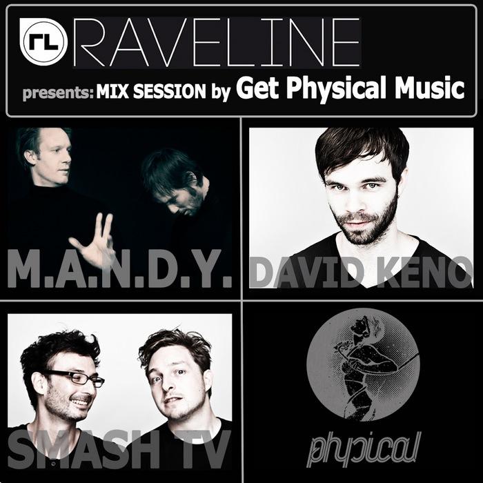 MANDY/David Keno/Smash TV/VARIOUS - Raveline (Get Physical mix session)