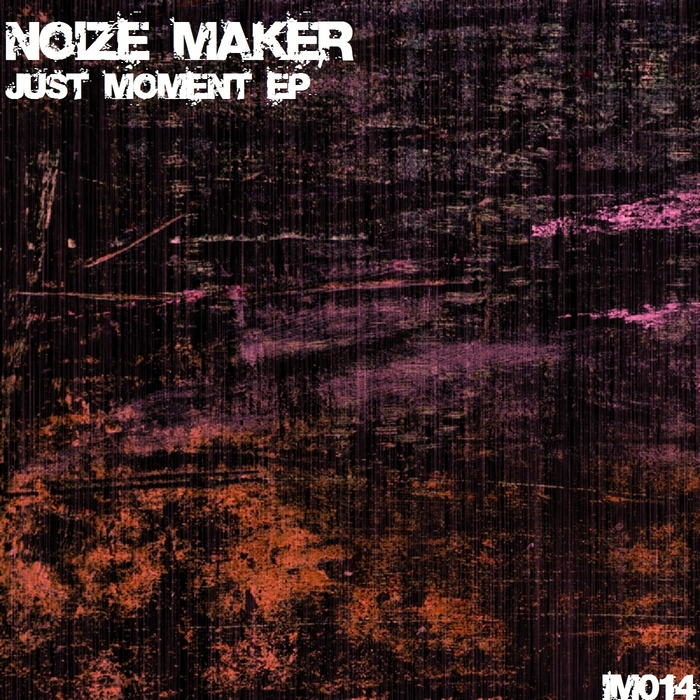 NOIZE MAKER - Just Moment EP