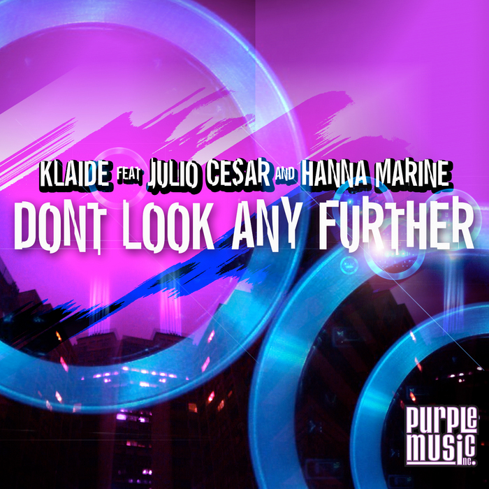 KLAIDE feat JULIO CESAR/HANNA MARINE - Don't Look Any Further