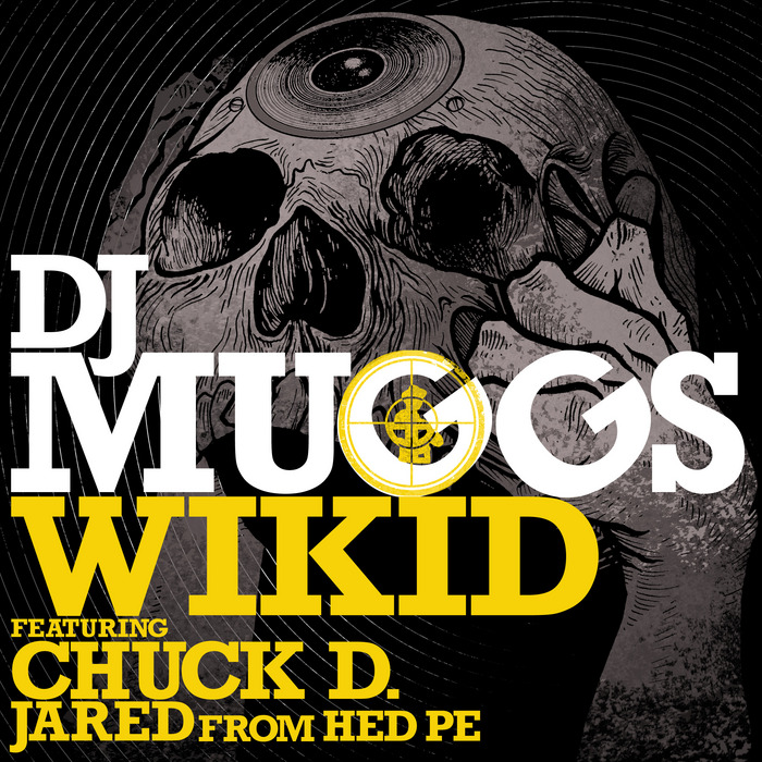 DJ MUGGS feat CHUCK D/JARED FROM HED PE - Wikid