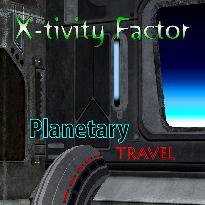 X TIVITY FACTOR - Planetary Travel