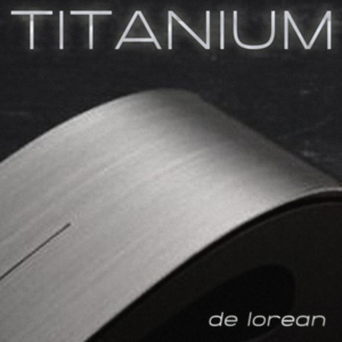 DE LOREAN - Titanium (remixes)