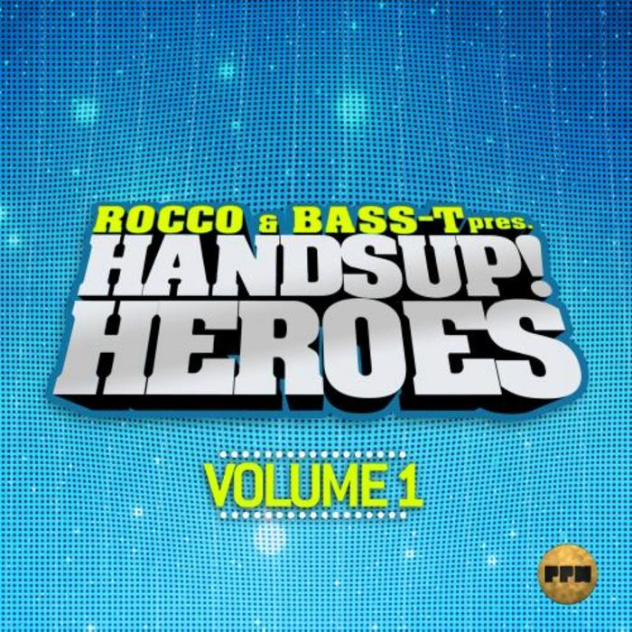 ROCCO & BASS T/VARIOUS - Rocco & Bass T Presents Hands Up Heroes Vol 1