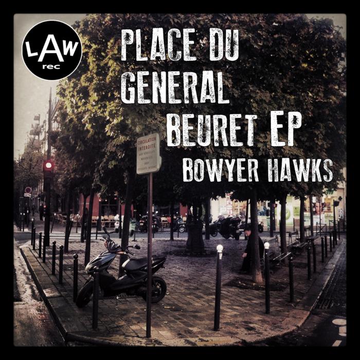 HAWKS, Bowyer - Place Du General Beuret EP
