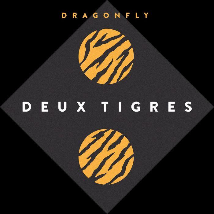 DEUX TIGRES - Dragonfly