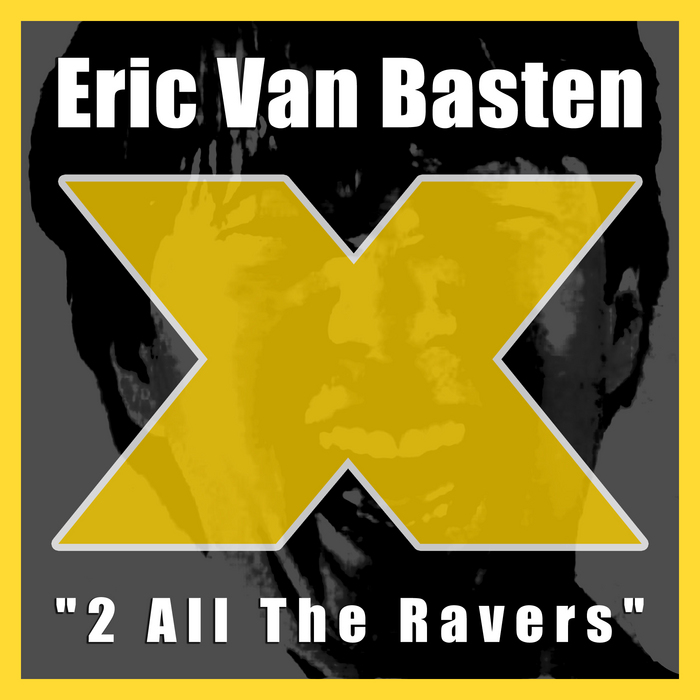 BASTEN, Eric Van - 2 All The Ravers