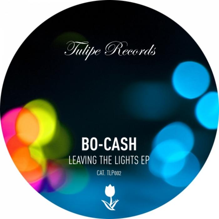BO CASH - Leaving The Lights EP