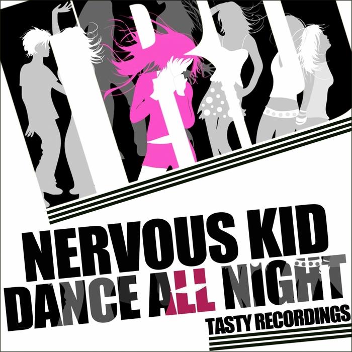 NERVOUS KID - Dance All Night