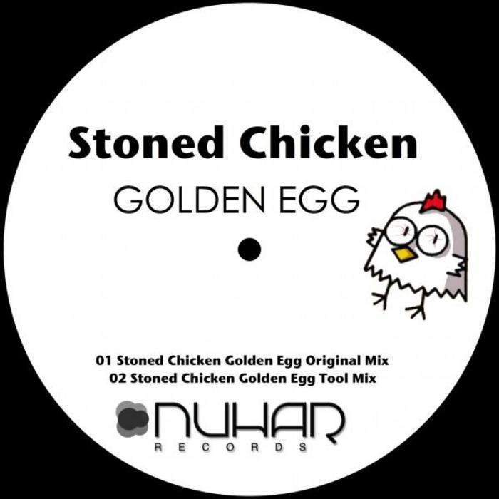 STONED CHICKEN - Golden Egg
