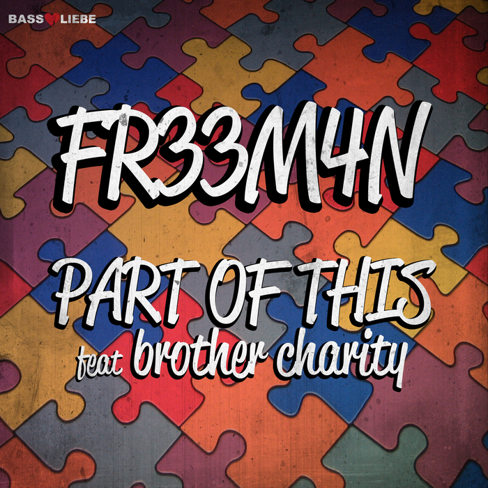 FR33M4N feat BROTHER CHARITY - Part Of This
