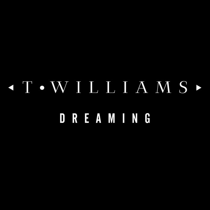 T WILLIAMS - Dreaming
