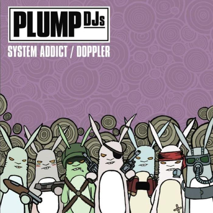 PLUMP DJS - System Addict