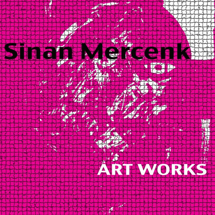 MERCENK, Sinan - Art Works