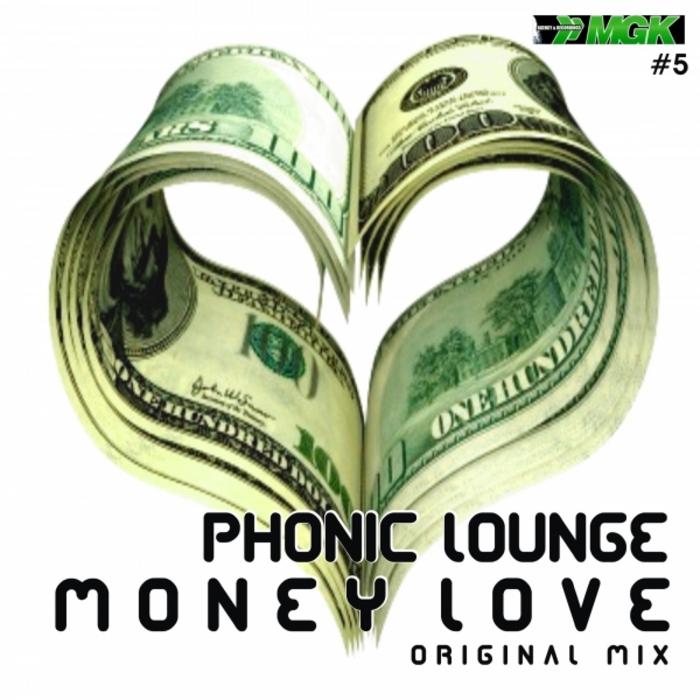 PHONIC LOUNGE - Money Love