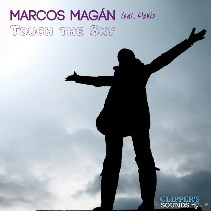 MARCOS MAGAN, Alexis - Touch The Sky