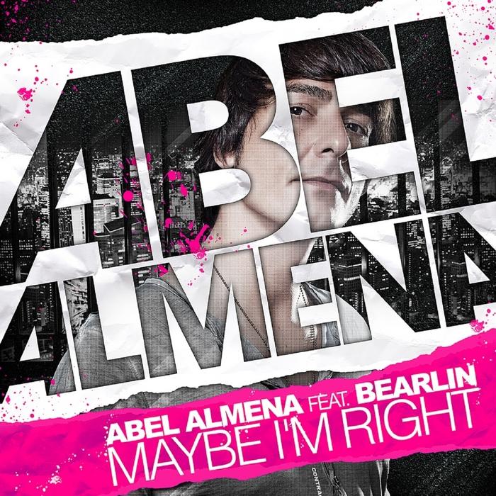 ALMENA, Abel - Maybe I'm Right