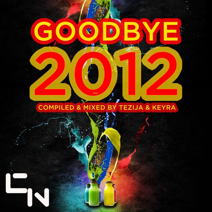 TEZIJA & KEYRA/VARIOUS - Goodbye 2012 (The DJ Mix Edition)