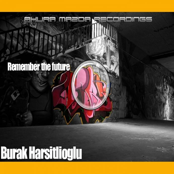 HARSITLIOGLU, Burak - Remember The Future