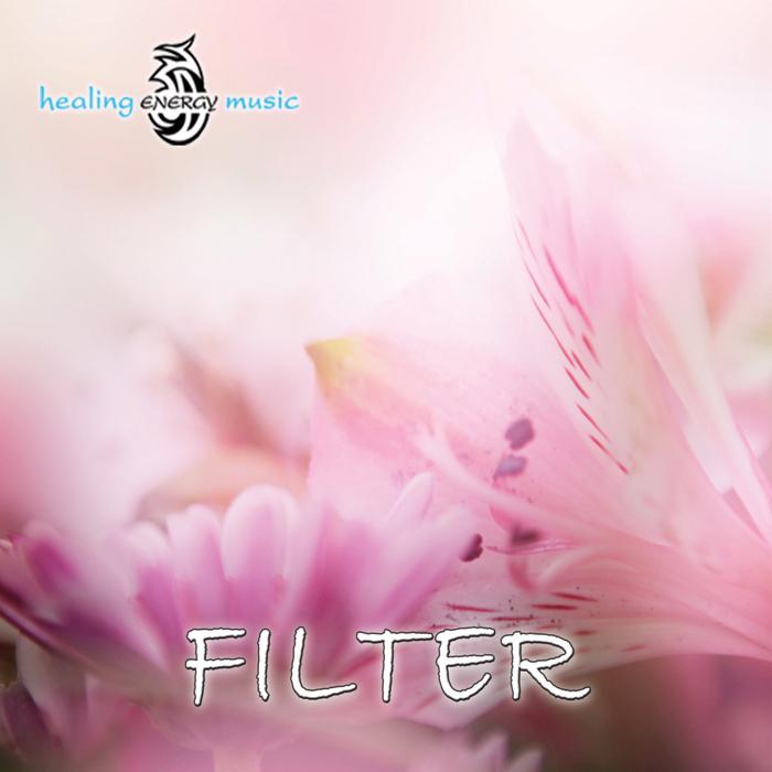 HEALING ENERGY MUSIC - Filter