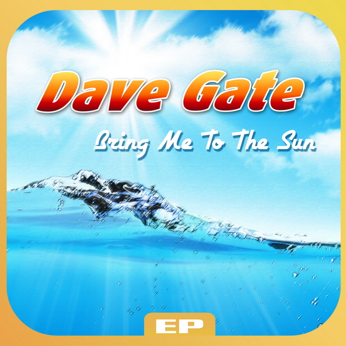 GATE, Dave - Bring Me To The Sun EP