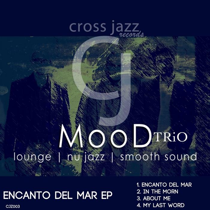 MOOD TRIO - Encanto Del Mar EP