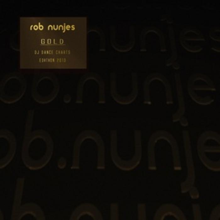 NUNJES, Rob - Gold: DJ Dance Charts Edition 2013