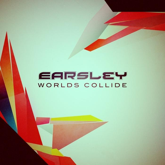 EARSLEY - Worlds Collide
