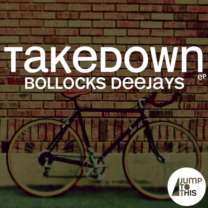 BOLLOCKS DEEJAYS - Takedown EP