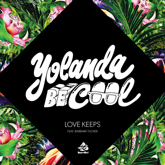 YOLANDA BE COOL feat BARBARA TUCKER - Love Keeps