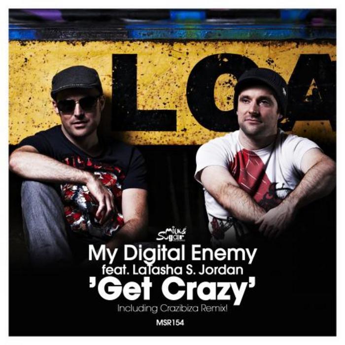 MY DIGITAL ENEMY feat LATASHA S JORDON - Get Crazy