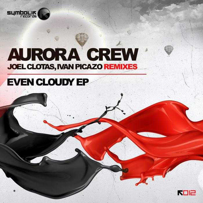 AURORA CREW - Even Cloudy EP